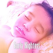 Early Nighters by Baby Sleep Sleep