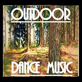 OUTDOOR DANCE MUSIC (Outdoor Dance Music) by Various Artists