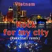 Rocky for My City (Rokkstarr Remix) by VietNam