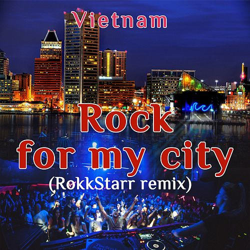 Rocky for My City (Rokkstarr Remix) by VietNam