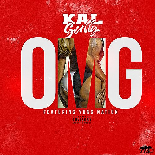 OMG (feat. Yung Nation) by Kal Gully