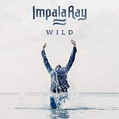 Wild (Radio Edit) by Impala Ray