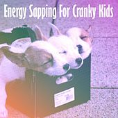 Energy Sapping For Cranky Kids by White Noise For Baby Sleep