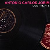 Quiet Nights by Antônio Carlos Jobim (Tom Jobim)
