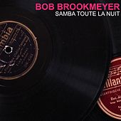 Samba toute la nuit by Bob Brookmeyer