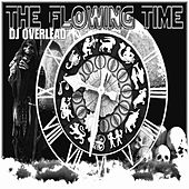 The Flowing Time by Dj Overlead