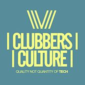 Clubbers Culture: Quality Not Quantity Of Tech - EP by Various Artists