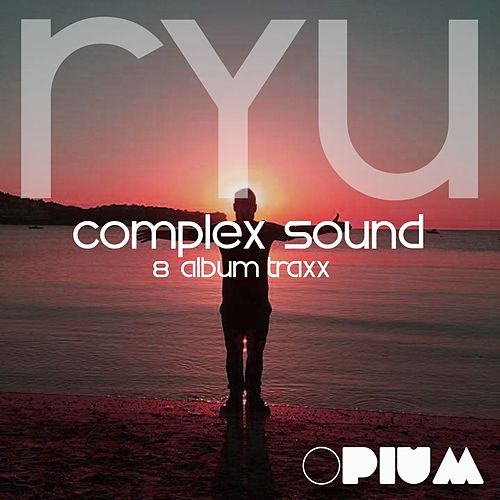 Complex Sounds - EP by Ryu
