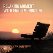Relaxing Moment with Ennio Morricone by Ennio Morricone