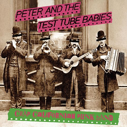 Crap Californian Punk Band de Peter and the Test Tube Babies