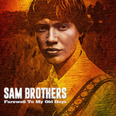 Farewell to My Old Days by The Sam Brothers