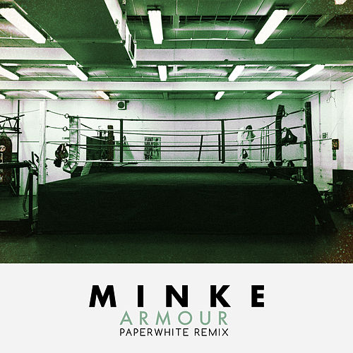 Armour (Paperwhite Remix) by Minke