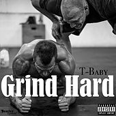 Grind Hard de T'Baby
