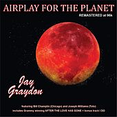 Airplay for the Planet (Remastered) by Jay Graydon