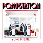 Pompstation by Yung Internet