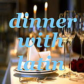 Dinner With Latin de Various Artists