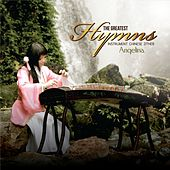 The Greatest Hymns Instrumental Chinese Zhiter (Instrumental) de Angelina