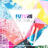 Future Tronic, Vol. 1 von Various Artists
