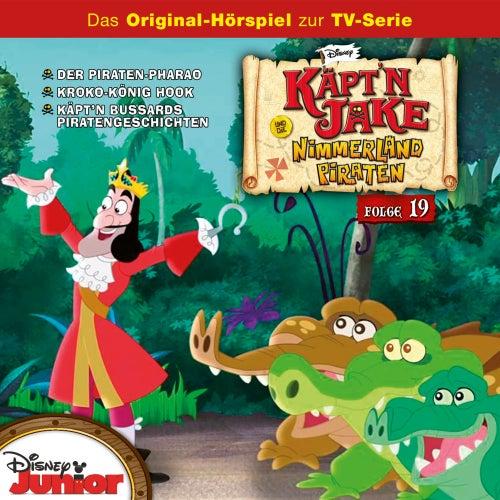 Folge 19: Der Piraten-Pharao / Kroko-König Hook / Käpt'n Bussards Piratengeschichten Teil 1 + 2 von Disney - Käpt'n Jake und die Nimmerland Piraten