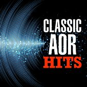 Classic AOR Hits by Various Artists