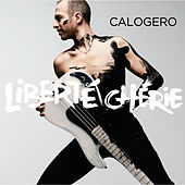 Liberté chérie by Calogero