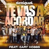 Te Vas a Acordar (feat. Gary Hobbs) by Dezigual