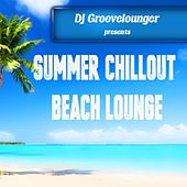 DJ Groovelounger presents Summer Chillout Beach Lounge by Various Artists