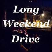 Long Weekend Drive de Various Artists