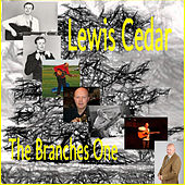 Lewis Cedar the Branches One by Lewis Cedar