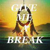 Give Me A Break by Various Artists