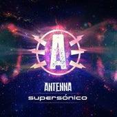 Supersónico by Antenna