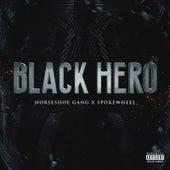 Black Hero by Horseshoe G.A.N.G.