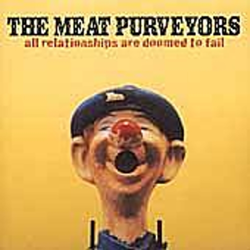 All Relationships Are Doomed To Fail by The Meat Purveyors