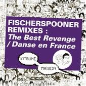 Kitsuné : Fischerspooner Remixes (The Best Revenge / Danse en France) by Fischerspooner