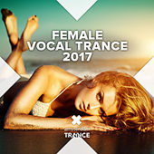 Female Vocal Trance 2017 - EP by Various Artists