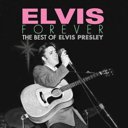 Elvis Forever: The Best of Elvis Presley by Various Artists