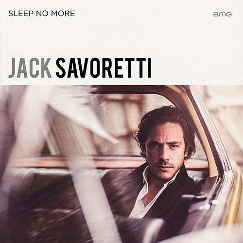 Sleep No More (Special Edition) by Jack Savoretti