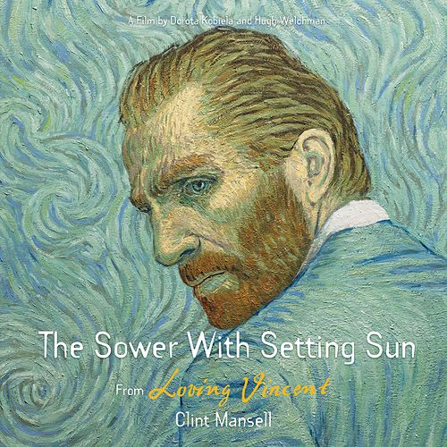 The Sower With Setting Sun (From 'Loving Vincent') by Clint Mansell