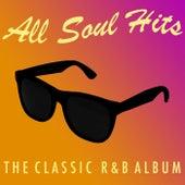 All Soul Hits: The Classic R&B Album de Various Artists