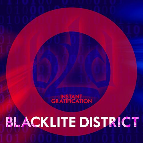 Instant Gratification by Blacklite District
