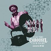 Electro Carousel Club Night (Selected by Dr Cat) von Various Artists