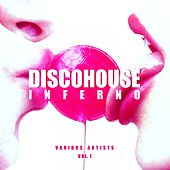 Disco House Inferno, Vol. 1 by Various Artists