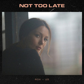 Not Too Late by Ricki-Lee