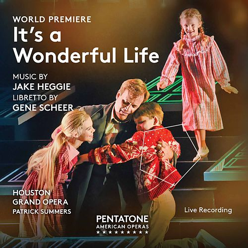 Jake Heggie: It's a Wonderful Life (Live) by Various Artists