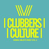 Clubbers Culture: MNML Milestones, Vol.2 - EP by Various Artists