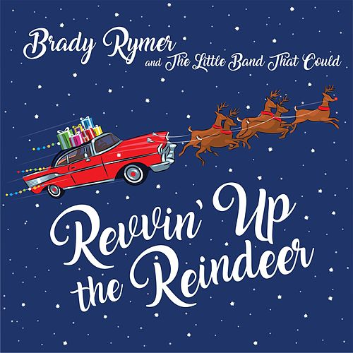 Revvin' up the Reindeer by Brady Rymer