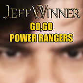 Go, Go Power Rangers by Jeff Winner