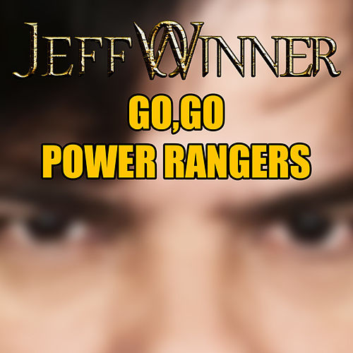 Go, Go Power Rangers de Jeff Winner