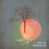 Dentre Nós de Bruno Serroni