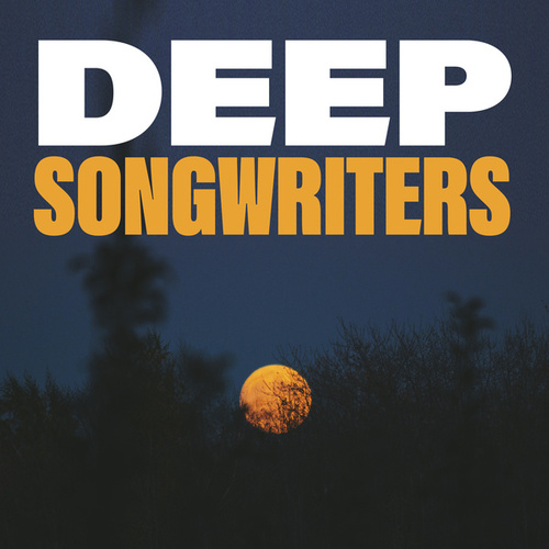 Deep Songwriters by Various Artists
